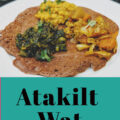 How to make Ethiopia Atakilt Wat
