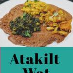 Atakilt Wat easy Recipe