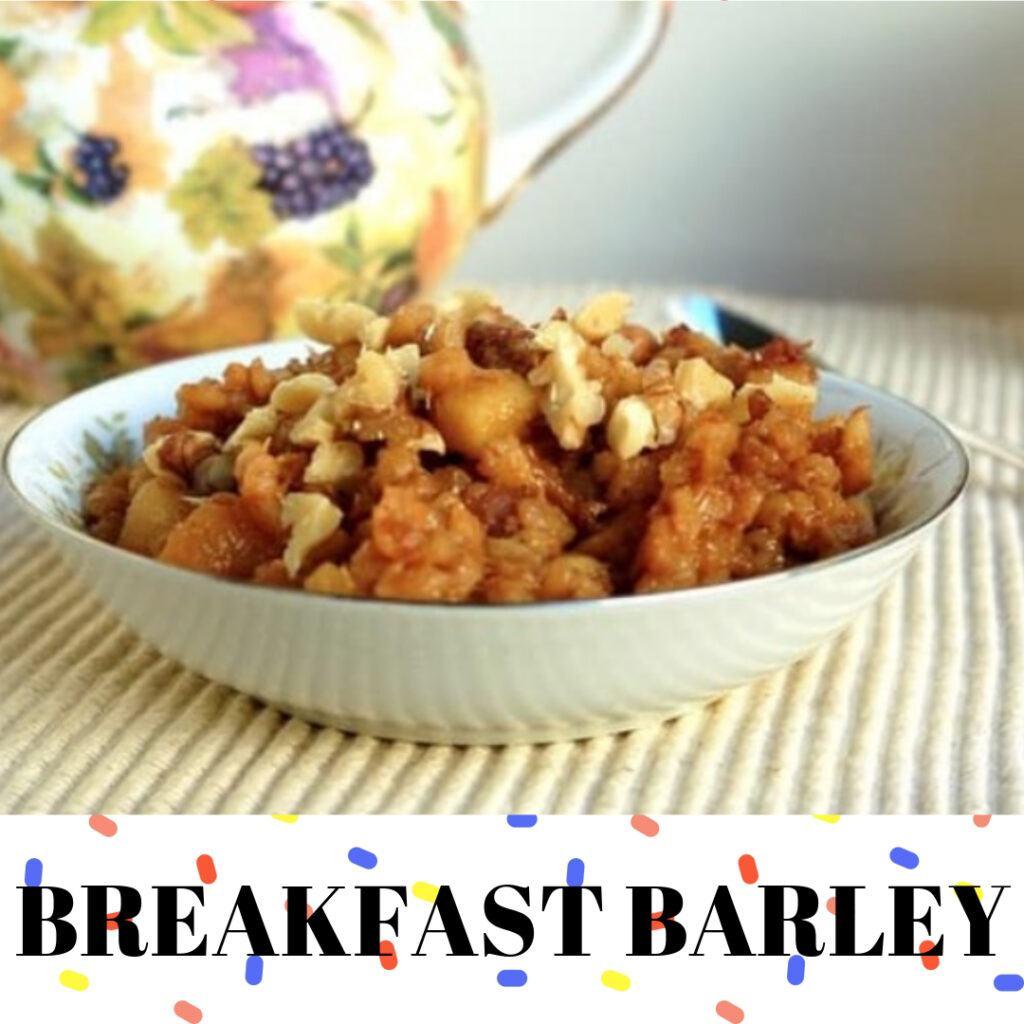 Breakfast Barley Easy Recipe