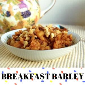 Breakfast Barley Easy Recipe